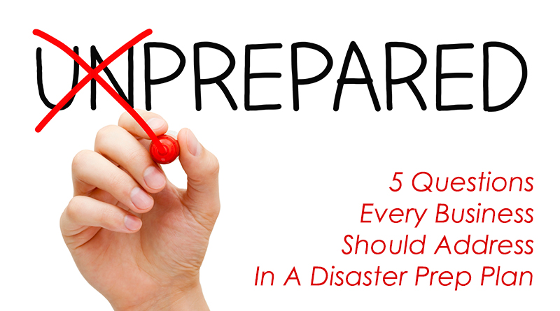 5 Questions Every Business Should Address In A Disaster Prep Plan