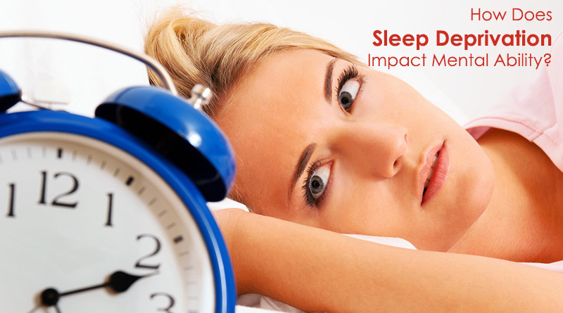 How Does Sleep Deprivation Impact Mental Ability?