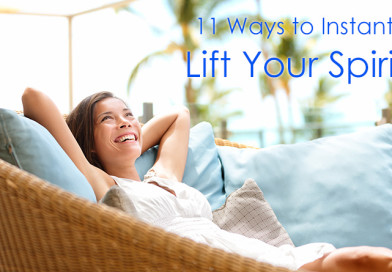 11 Ways to Instantly Lift Your Spirits