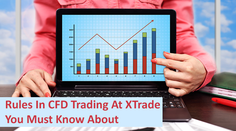 Rules In CFD Trading At XTrade You Must Know About