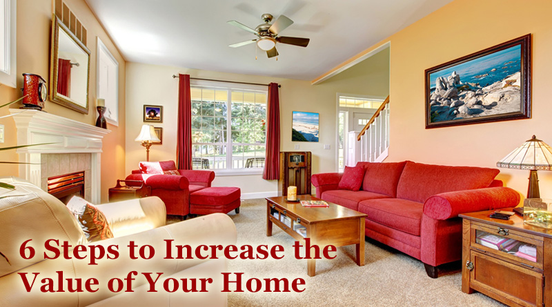 6 Steps To Increase The Value Of Your Home Dot Com Women