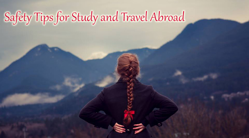 Safety Tips for Study and Travel Abroad