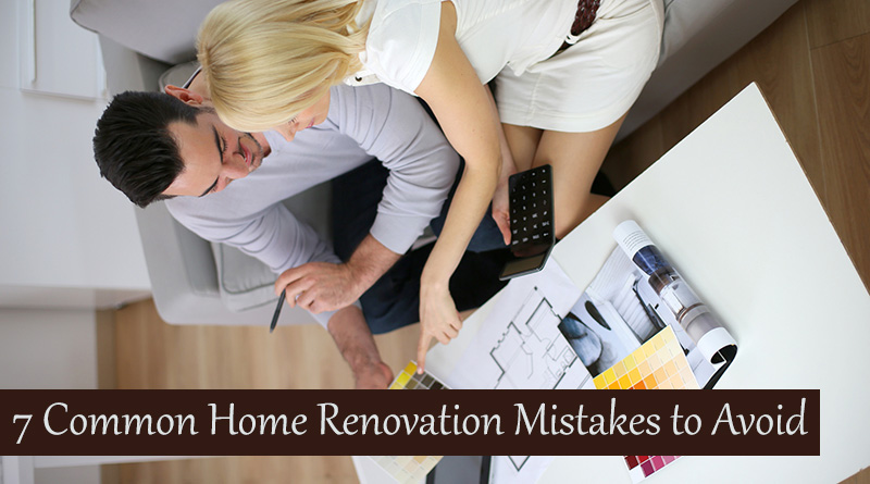 7 Common Home Renovation Mistakes to Avoid