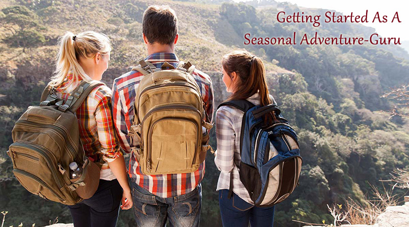 Getting Started As A Seasonal Adventure-Guru