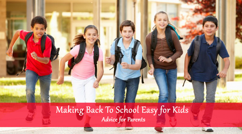 Making Back To School Easy for Kids - Advice for Parents