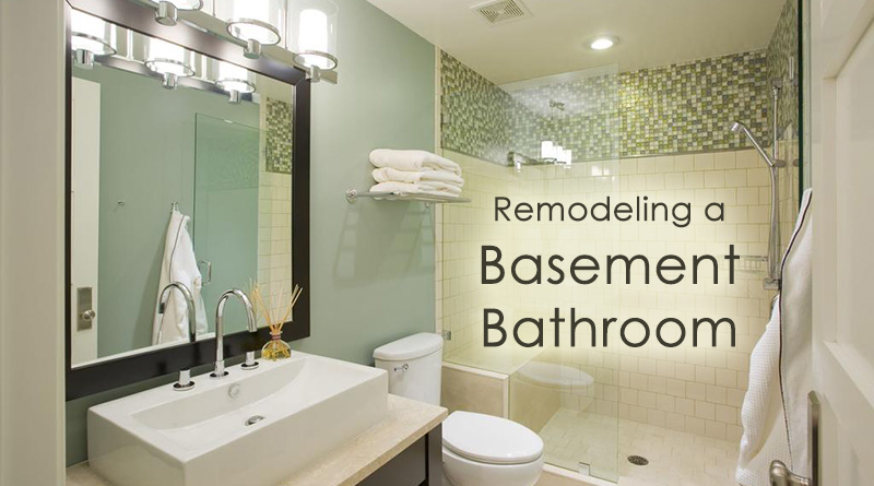 Remodeling a Basement Bathroom: 4 Great Ideas