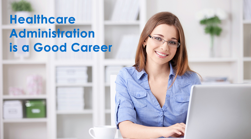 Why Healthcare Administration is a Good Career to Get Into