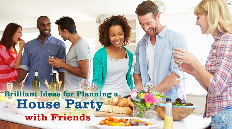 Brilliant Ideas for Planning a House Party with Friends