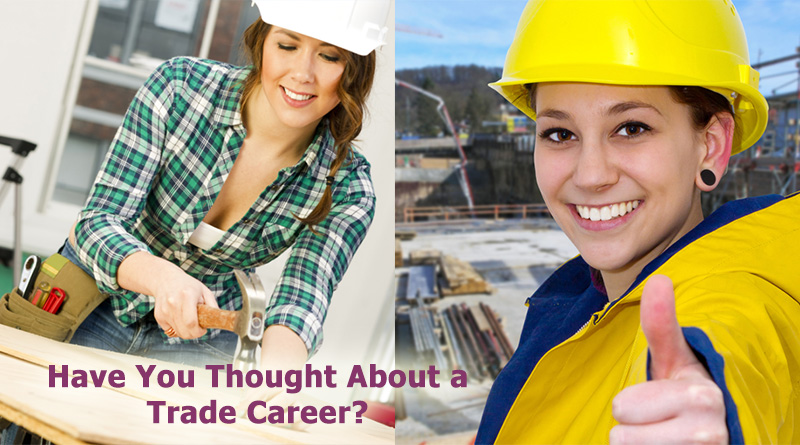 Have You Thought About a Trade Career?
