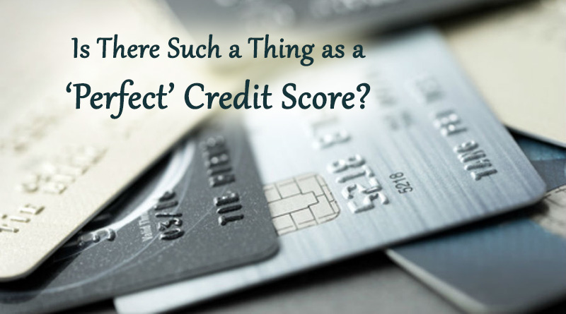 Is There Such a Thing as a 'Perfect' Credit Score?
