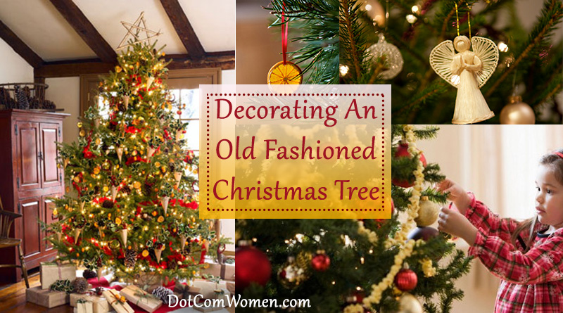 Decorating An Old Fashioned Christmas Tree