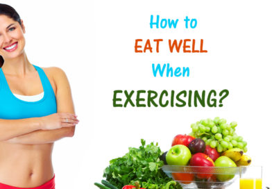How to Eat Well When Exercising