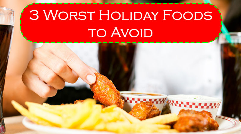3 Worst Holiday Foods to Avoid