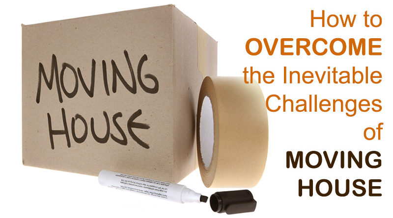 How to Overcome the Inevitable Challenges of Moving House
