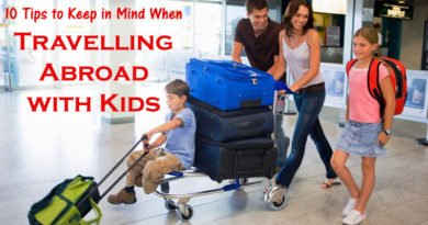 10 Tips to Keep in Mind When Travelling Abroad with Kids