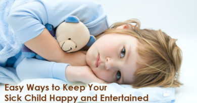 Turn That Smile Upside Down: Easy Ways to Keep Your Sick Child Happy and Entertained