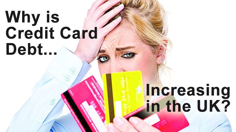 Why is Credit Card Debt Increasing in the UK?