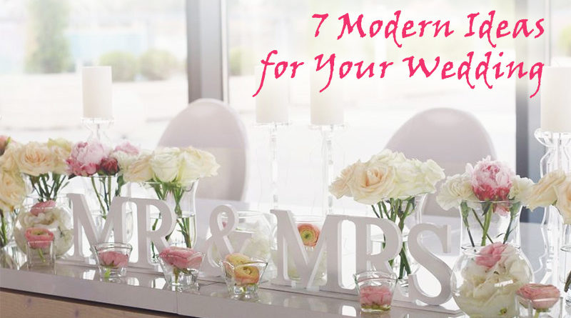 7 Modern Ideas for Your Wedding