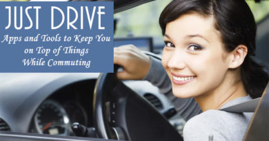 Just Drive: Apps and Tools to Keep You on Top of Things While Commuting