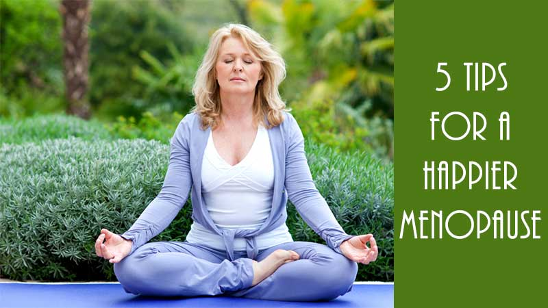 5 Tips for a Happier Menopause