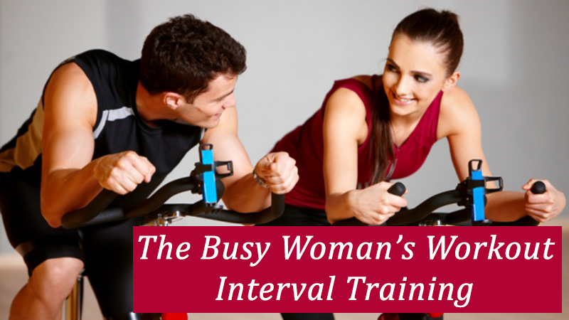 The Busy Woman's Workout – Interval Training