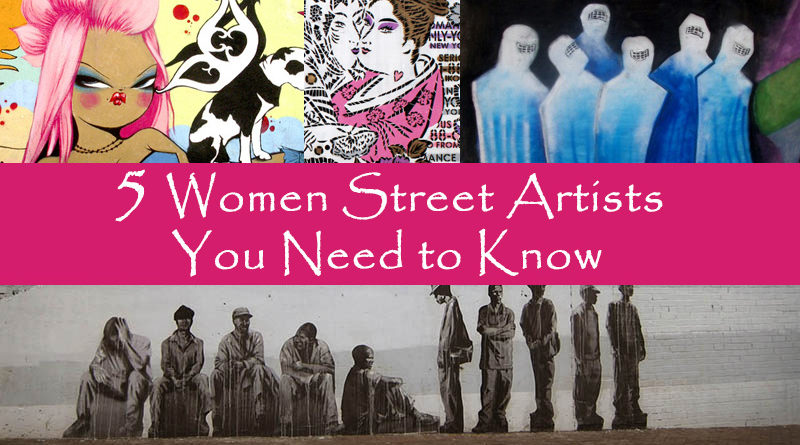 5 Women Street Artists You Need to Know