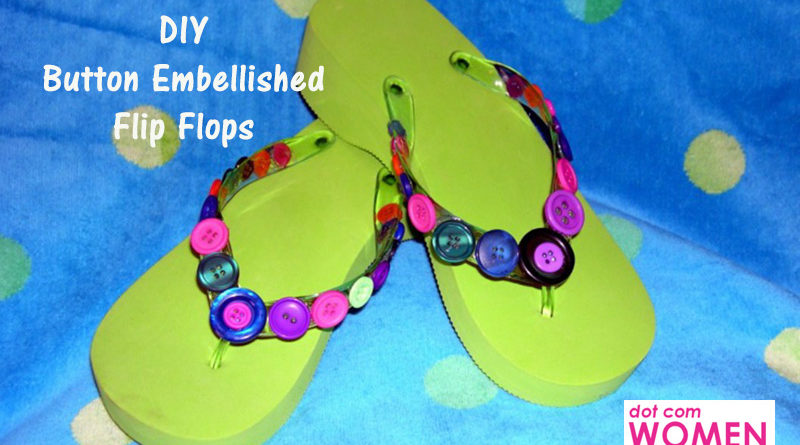DIY Button Embellished Flip Flops - Summer Crafts, DIY Fashion Projects