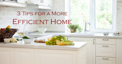 3 Tips for a More Efficient Home