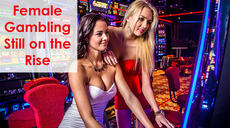 Female Gambling Still on the Rise