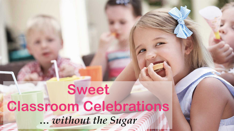 Sweet Classroom Celebrations without the Sugar