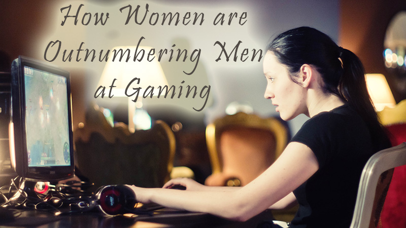 How Women are Outnumbering Men at Gaming