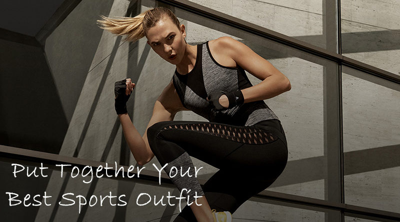Put Together Your Best Sports Outfit