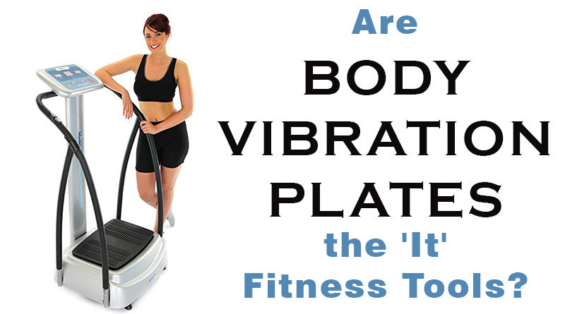 Are Body Vibration Plates the 'It' Fitness Tools?
