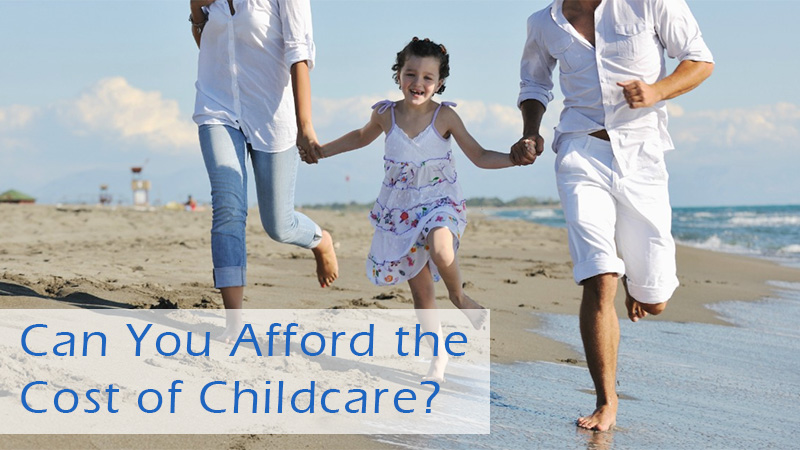 Can You Afford the Cost of Childcare?
