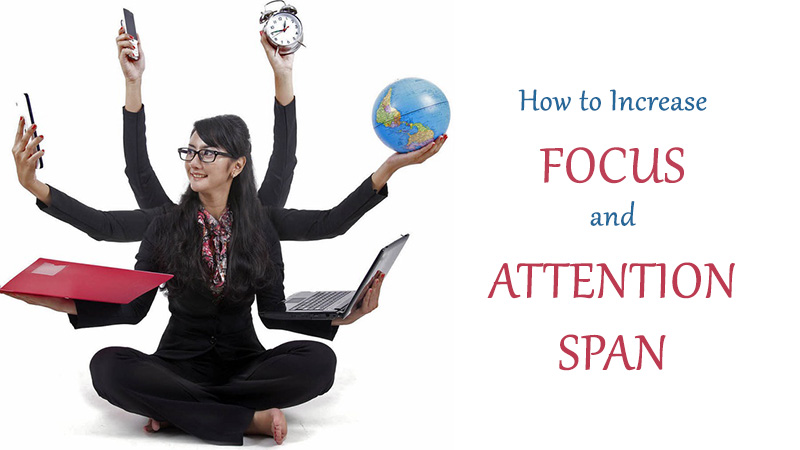 How to Increase Focus and Attention Span