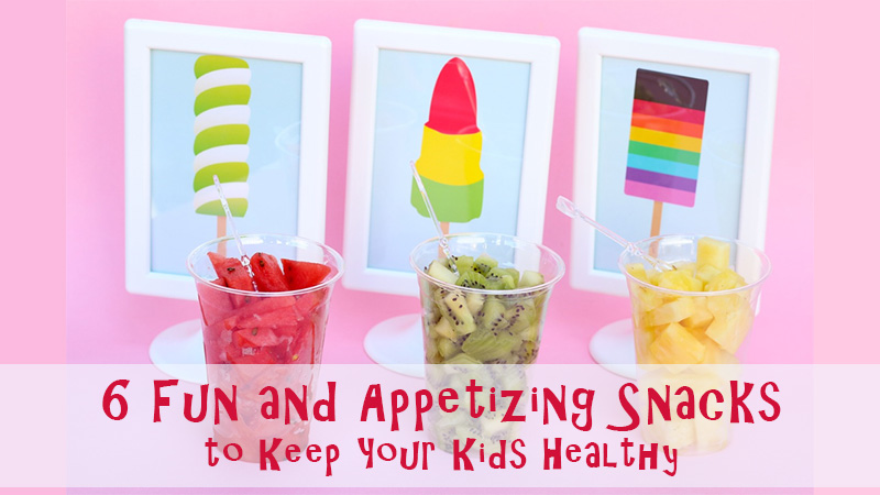 6 Fun and Appetizing Snacks to Keep Your Kids Healthy