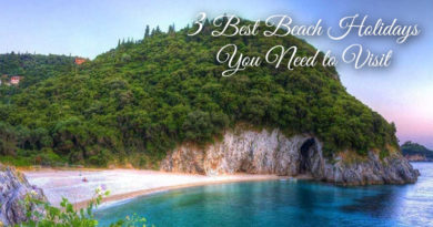 3 Best Beach Holidays You Need to Visit