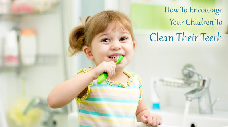 How To Encourage Your Children To Clean Their Teeth