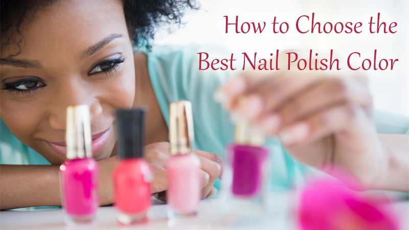 How to Choose the Best Nail Polish Color