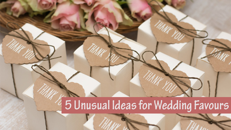 5 Unusual Ideas For Wedding Favours