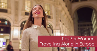 Tips For Women Travelling Alone In Europe