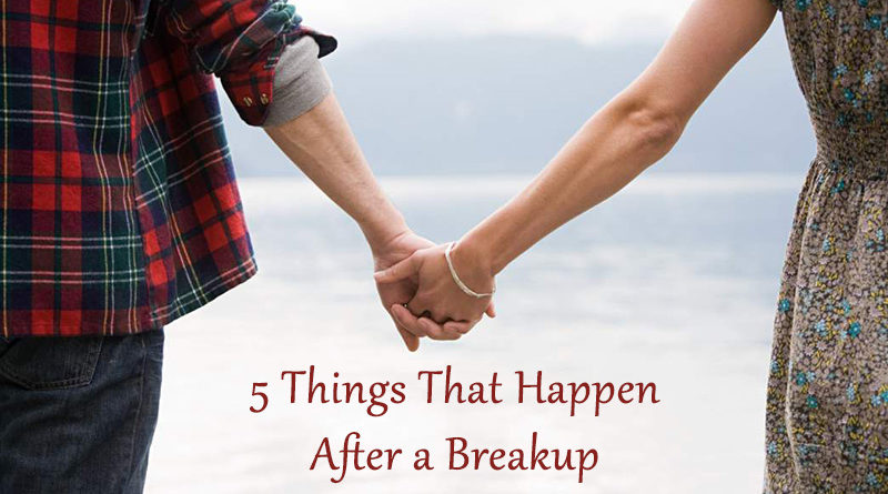 5 Things That Happen After a Breakup