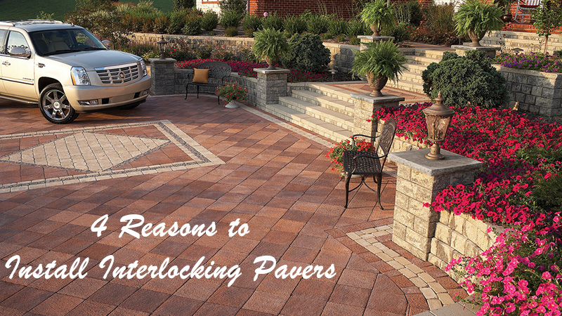 4 Reasons to Install Interlocking Pavers