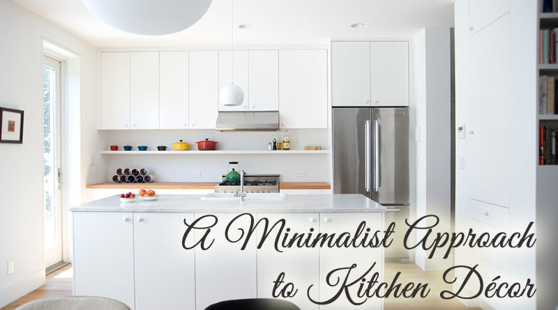 7 Tips For Taking a Minimalist Approach to Kitchen Décor