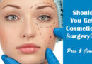Should You Get Cosmetic Surgery? The Pros and Cons.