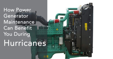 How Power Generator Maintenance Can Benefit You During Hurricanes