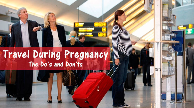 Travel During Pregnancy: The Do's and Don'ts