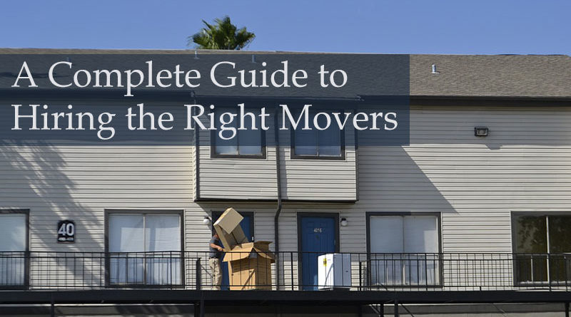 A Complete Guide to Hiring the Right Movers
