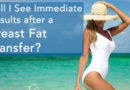 Will I See Immediate Results after a Breast Fat Transfer?