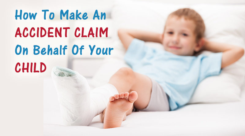 How To Make An Accident Claim On Behalf Of Your Child